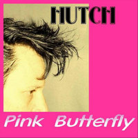 Pink Butterfly (For Grace) - Single — Hutch