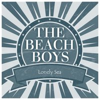 Lonely Sea — The Beach Boys
