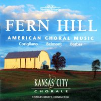 Fern Hill: American Choral Music — John Corigliano, Charles Bruffy, Kansas City Chorale, Jean Belmont, Williametta Spencer, James Mulholland, Samuel Barber