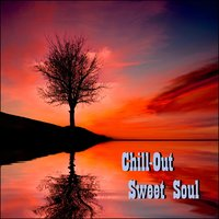 Chill-Out Sweet Soul — CHill