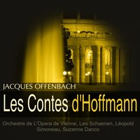 Offenbach: Les contes d'Hoffmann — Wiener Staatsopernorchester, Leopold Simoneau, Suzanne Danco, Leo Schaenen, Leo Schaenen, Léopold Simoneau, Suzanne Danco, Wiener Staatsopernorchester, Жак Оффенбах