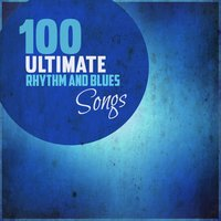 100 Ultimate Rhythm and Blues Songs — сборник