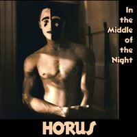In the Middle of the Night — Horus, Horus Jack Tolson