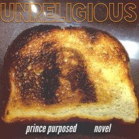 Unreligious — Novel, Prince Purposed