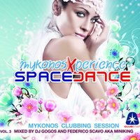 Space Dance Mykonos 3 (Compiled by DJ Gogos & Federico Scavo aka Miniking) — DJ Gogos, Federico Scavo