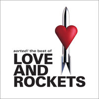Sorted! The Best Of — Love and Rockets