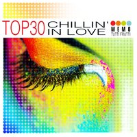 Top 30 - Chillin' in Love — сборник