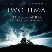 Clint Eastwood's Iwo Jima: Flags of Our Fathers / Letters From Iwo Jima — Clint Eastwood's Iwo Jima