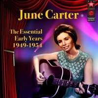 The Essential Early Years 1949-1954 — June Carter
