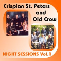 Night Sessions Vol.1 — Crispian St. Peters and Old Crow