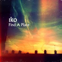 Find a Place — Iko
