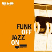 Jazz On — Funk Off