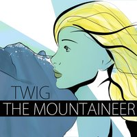 The Mountaineer (feat. Kylie Brice) — Twig