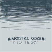 Into the Sky — Inmortal Group