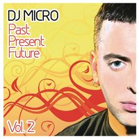 Past Present Future Vol. 2 — DJ Micro