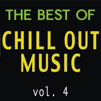 The Best of Chill Out Music, Vol. 4 — сборник