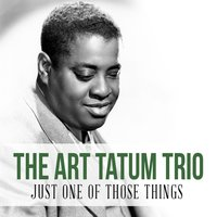 Just One of Those Things — The Art Tatum Trio