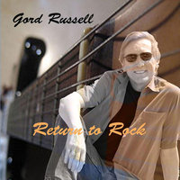 Return to Rock — Gord Russell