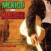 Mexico & Mariachis: Music From And Inspired By Robert Rodriguez's El Mariachi Trilogy — Mexico & Mariachis