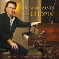 Luciano Alves Plays Chopin — Luciano Alves