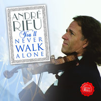 You'll Never Walk Alone — André Rieu