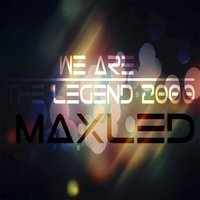 We Are The Legend 2000 — Maxled