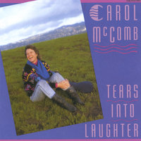 Tears Into Laughter — Carol McComb