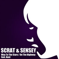 Way to the Stars / On the Highway feat. Anet — Scrat & Sensey, Scrat, Sensey