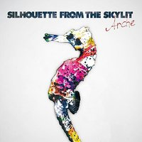 Arche — SILHOUETTE FROM THE SKYLIT