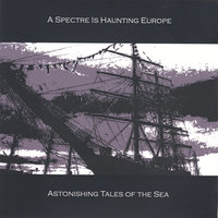 Astonishing Tales of the Sea — A Spectre Is Haunting Europe