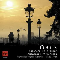 Franck Symphony & Symphonic Variations — Сезар Франк, Andrew Litton/Bournemouth Symphony Orchestra