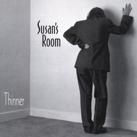 Thinner — Susan's Room