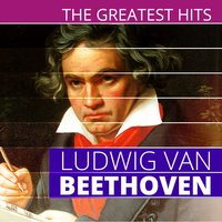 The Greatest Hits: Ludwig van Beethoven — Людвиг ван Бетховен