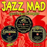 Jazz Mad Vol. 3: 1920s Jazz Sampler — Louis Armstrong, Johnny Dodds, Clarence Williams, Bennie Moten, Bubber Miley