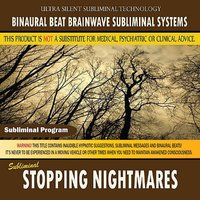 Stopping Nightmares — Binaural Beat Brainwave Subliminal Systems