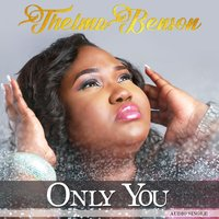 Only You — Thelma Benson