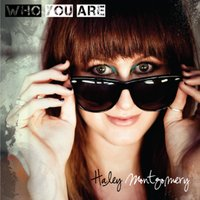 Who You Are — Haley Montgomery