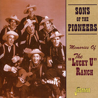 "Memories Of The ""Lucky U"" Ranch — Sons Of The Pioneers"