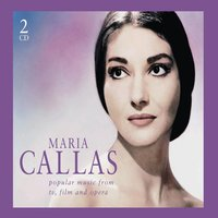 Popular Music from TV, Film and Opera — Maria Callas