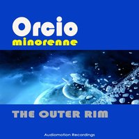 The Outer Rim — Orcio Minorenne