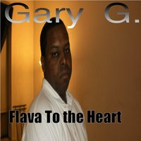 Flava to the Heart — Gary G.