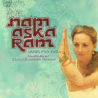 Namaskaram, Music for Yoga — Neel Dhorajiwala, Claire Missingham