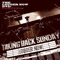 Louder Now: PartTwo — Taking Back Sunday