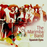 Spanish Eyes — The Marimba Band
