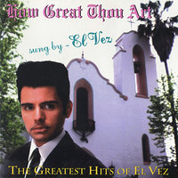 How Great Thou Art  - The Greatest Hits of El Vez — El Vez
