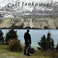 Days Are Passing — Carl Jankowski