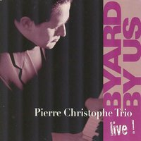 Byard By Us — Pierre Christophe Trio