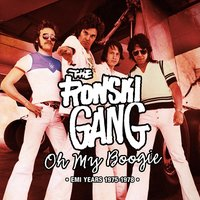 Oh My Boogie - EMI Years 1975-1978 — The Ronski Gang