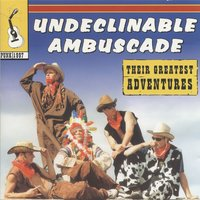 Their Greatest Adventures — Undeclinable Ambuscade