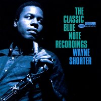 The Classic Blue Note Recordings — Wayne Shorter